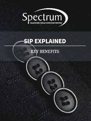 SIP Explained - Key Benefits
